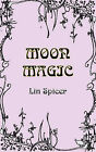 Moon Magic by Lin Spicer (Paperback, 2007)