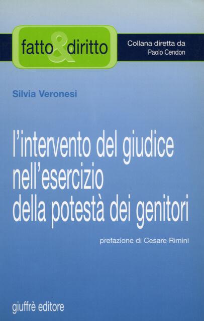 """* Silvia Veronesi """" FATTO & DIRITTO : L'INTERVENTO DEL GIUDICE NELL'ESERCIZIO. ."""