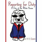 Reporting for Duty a Day at The White House Paperback – 31 Jul 2009