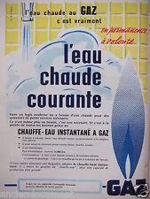 PUBLICITÉ 1955 CHAUFFE EAU INSTANTANÉ A GAZ L'EAU CHAUDE COURANTE - ADVERTISING