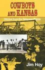 Cowboys and Kansas: Stories from the Tallgrass Prairie by Jim Hoy (Paperback, 1997)