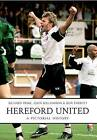 Hereford United: A Pictorial History by John Williamson, Richard Prime, Ron Parrott (Paperback, 2013)