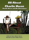 All about Charlie Horse: Charlie Horse and His Adventures by Tania Catherine Warren (Hardback, 2012)