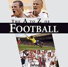 The A-Z of Football by Michael Heatley (Hardback, 2009)