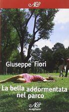 La bella addormentata nel parco - Giuseppe Fiori - Libro Nuovo in Offerta!