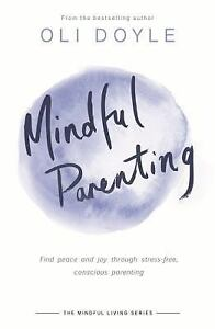 Mindful-Parenting-Find-peace-and-joy-through-stress