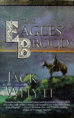 The Eagles' Brood (The Camulod Chronicles, Book 3) by Whyte, Jack