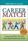 Career Match: Connecting Who You Are with What You'll Love to Do by Ann Bidou, Shoya Zichy (Paperback, 2007)