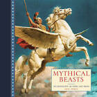 Mythical Beasts: An Anthology of Verse and Fine Art Paintings by Anness Publishing (Hardback, 2014)