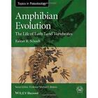 Amphibian Evolution: The Life of Early Land Vertebrates by Rainer R. Schoch (Paperback, 2014)