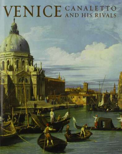 1 of 1 - Venice: Canaletto and His Rivals, Beddington, Charles, New Book