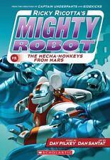 Ricky Ricotta: Mighty Robot vs. the Mecha-Monkeys from Mars 4 by Dav Pilkey (2014, Paperback)