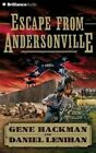Escape from Andersonville: A Novel of the Civil War by Daniel Lenihan, Gene Hackman (CD-Audio, 2015)