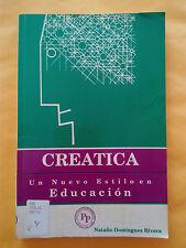 Creatica Un nuevo estilo es educacion - Natalio Dominguez Rivera - 1991