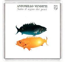 ANTONELLO VENDITTI - SOTTO IL SEGNO DEI PESCI FRIDGE MAGNET IMAN NEVERA
