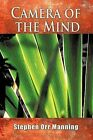 Camera of the Mind by Stephen Orr Manning (Paperback, 2011)