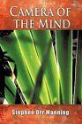 Camera of the Mind by Stephen Orr Manning (Paperback, 2011)
