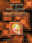 The Book of Intelligence and Brain Disorder: Your Brain Must Have All Forms of Intelligence: IQ, EQ, and CQ by Amin Elsersawi Ph.D., Dima Elsersawi B.Sc. Psyc +GPS (Paperback, 2010)
