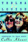 Thelma and Louise / Something to Talk about: Screenplays by Callie Khouri (Paperback, 1996)