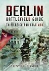 Berlin Battlefield Guide: Third Reich and Cold War by Tony Le Tissier (Paperback, 2014)