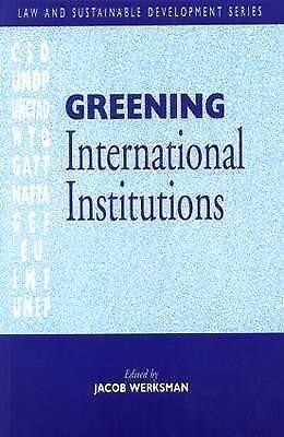 Greening International Institutions (Law & Sustainable Development), Werksmann,