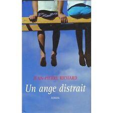 Un ange distrait.Jean-Pierre RICHARD.France loisirs R001