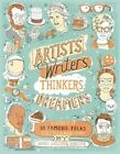 Artists, Writers, Thinkers, Dreamers: Portraits of Fifty Famous Folks & All Their Weird Stuff by James Gulliver Hancock (Paperback, 2014)