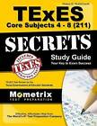 Texes Core Subjects 4-8 (211) Secrets Study Guide: Texes Test Review for the Texas Examinations of Educator Standards by Mometrix Media LLC (Paperback / softback, 2016)
