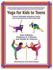 Yoga for Kids to Teens by Nicole M Hamory, Yael Calhoun, Matthew R Calhoun (Paperback / softback, 2008)