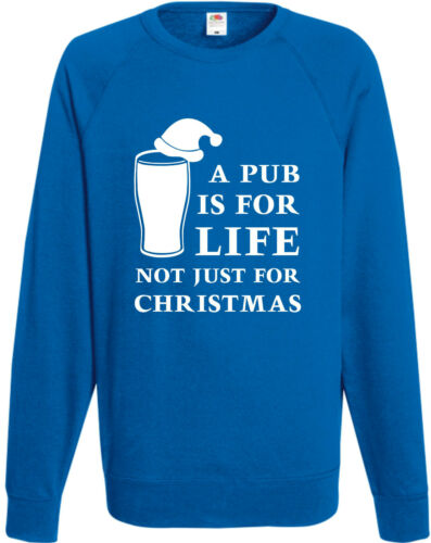 A Pub Is For Life Not Just For Christmas Funny Sweatshirt Joke Xmas Jumper Gift