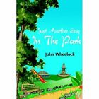 Just Another Day in The Park 9781420882506 by John Wheelock Book