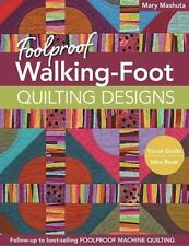 Foolproof Walking-Foot Quilting Designs : Visual Guide - Idea Book by Mary...