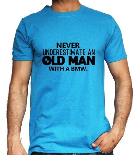 BMW Never Under Estimate An Old Man T-shirt Funny Car Owner Black Gift Top Men/'s