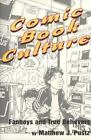 Comic Book Culture : Fanboys and True Believers by Matthew J. Pustz (2000, Paperback)