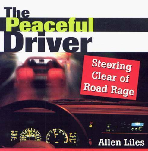 The Peaceful Driver : Steering Clear of Road Rage by Allen Liles ((CD)