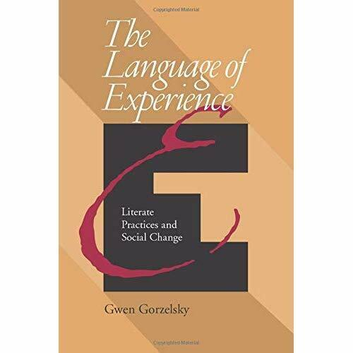 The Language of Experience: Literate Practices and Soci - Paperback NEW Gwen Gor