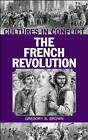 The Cultures in Conflict--the French Revolution by Gregory S. Brown (Hardback, 2003)