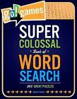 Go!Games Super Colossal Book of Word Search: 365 Great Puzzles by Christy Davis (Paperback, 2014)