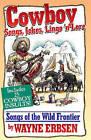 Cowboy Songs, Jokes, Lingo N' Lore: Songs of the Wild Frontier by Wayne Erbsen (Paperback, 1995)