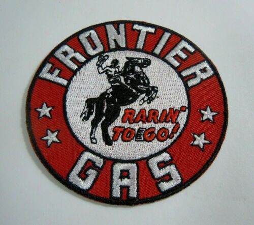 """Rarin/' to Go FRONTIER GAS Embroidered Sew On Uniform-Jacket Patch 3/"""""""