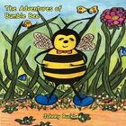 The Adventures of Bumble Bee by Johnny Buckbee 9781449069353 Paperback 2010