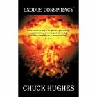 Exodus Conspiracy 9781440164729 by Chuck Hughes Paperback