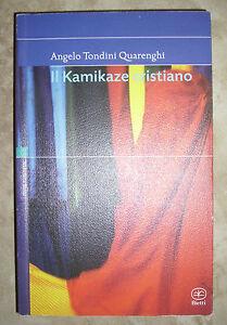 ANGELO-TONDINI-QUARENGHI-IL-KAMIKAZE-CRISTIANO-1ED-2006-BIETTI-MM