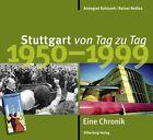 Stuttgart von Tag zu Tag von Rainer Redies und Annegret Kotzurek (2011, Gebundene Ausgabe)