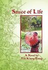 Sauce of Life by Tan Kheng Yeang (Hardback, 2012)