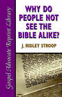 Why Do People Not See the Bible Alike by J Ridley Stroop (Paperback / softback, 2001)