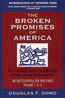 The Broken Promises of  America  Volume 1: At Home and Abroad, Past and Present, an Encyclopedia for Our Times, Volume 1: A-L by Douglas Fitzgerald Dowd (Hardback, 2004)