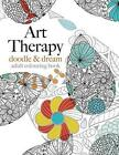Art Therapy: Doodle & Dream by Christina Rose (Paperback / softback, 2015)