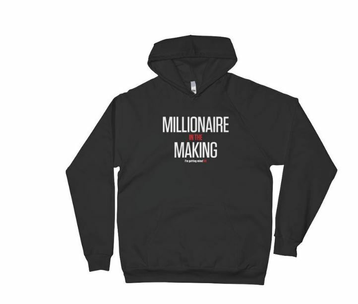 I'M GETTING MINE MILLIONAIRE IN THE MAKING PULLOVER HOODIE