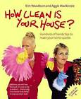 How Clean is Your House? by Kim Woodburn, Aggie MacKenzie (Paperback, 2004)